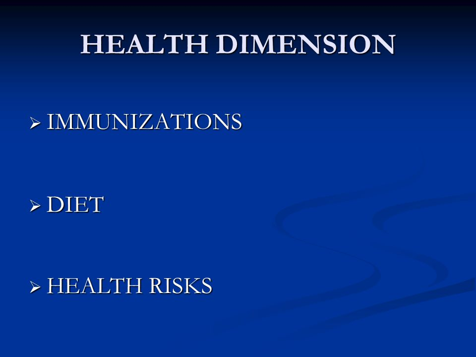 HEALTH DIMENSION  IMMUNIZATIONS  DIET  HEALTH RISKS