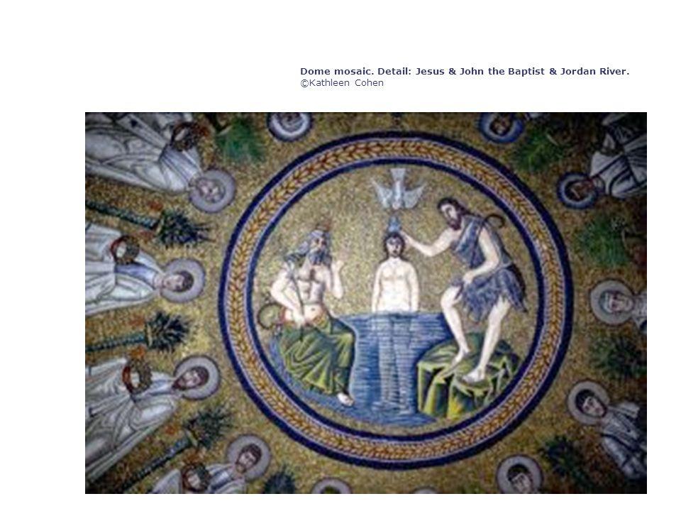 Dome mosaic. Detail: Jesus & John the Baptist & Jordan River. ©Kathleen Cohen