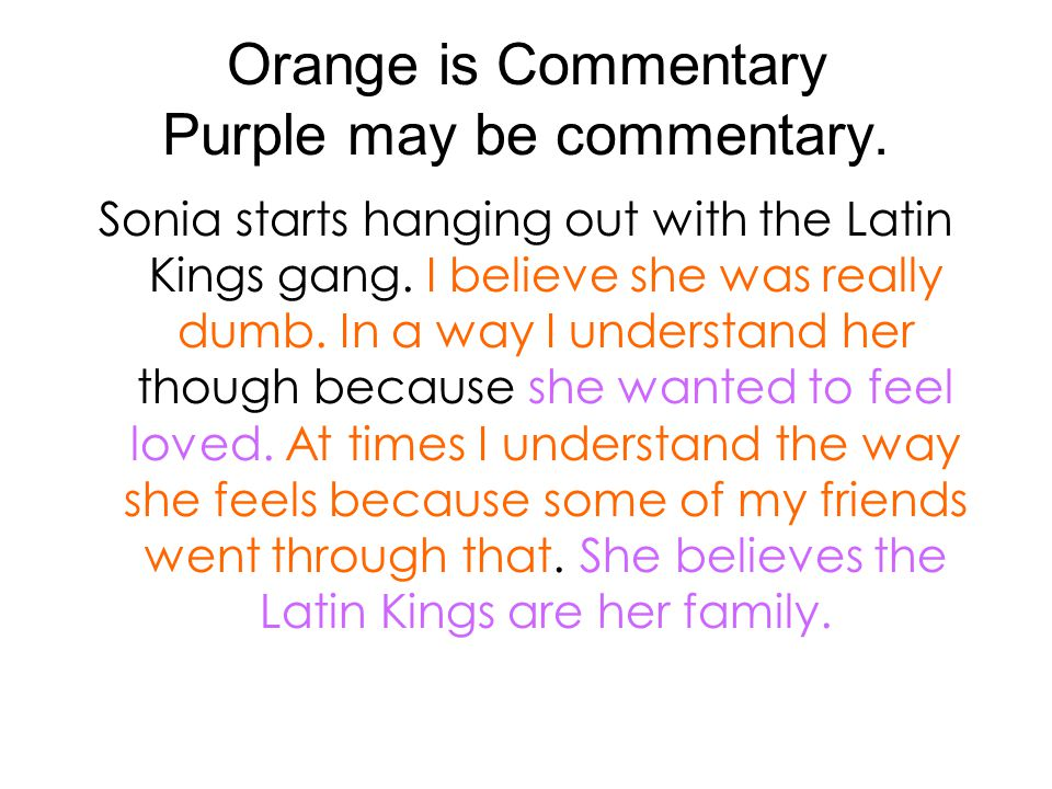 Orange is Commentary Purple may be commentary. Sonia starts hanging out with the Latin Kings gang.