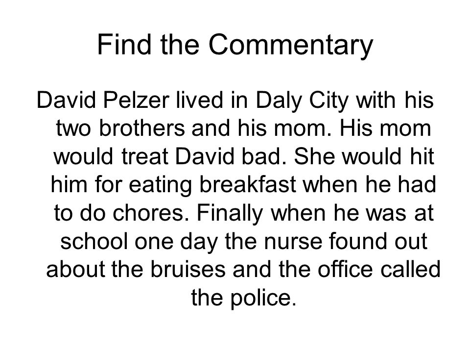 Find the Commentary David Pelzer lived in Daly City with his two brothers and his mom.