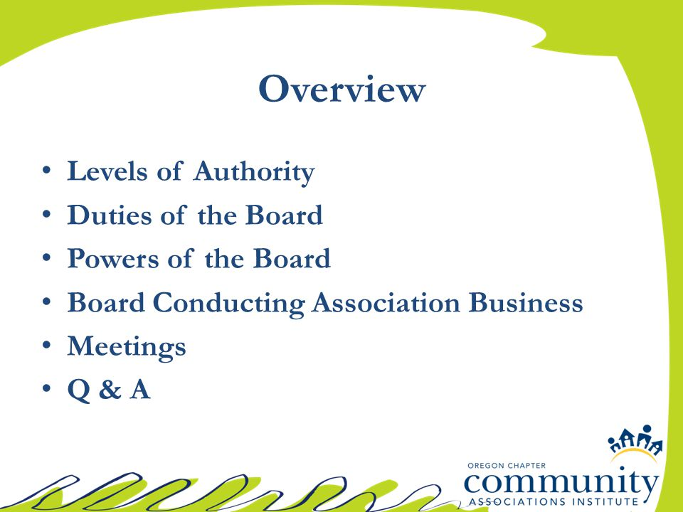 Board Authority – Levels of Authority State Statutes (But don't forget about Federal law!) Governing Documents Rules are trumped by Statutes, Declarations and Bylaws Statutes, Declaration and Bylaws may create intermediate steps before court enforcement