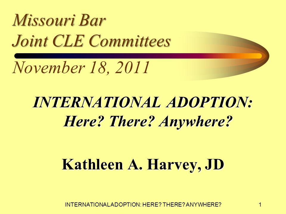 INTERNATIONAL ADOPTION: HERE.THERE. ANYWHERE.