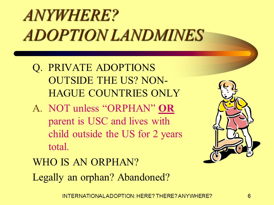 INTERNATIONAL ADOPTION: HERE. THERE. ANYWHERE. ANYWHERE.