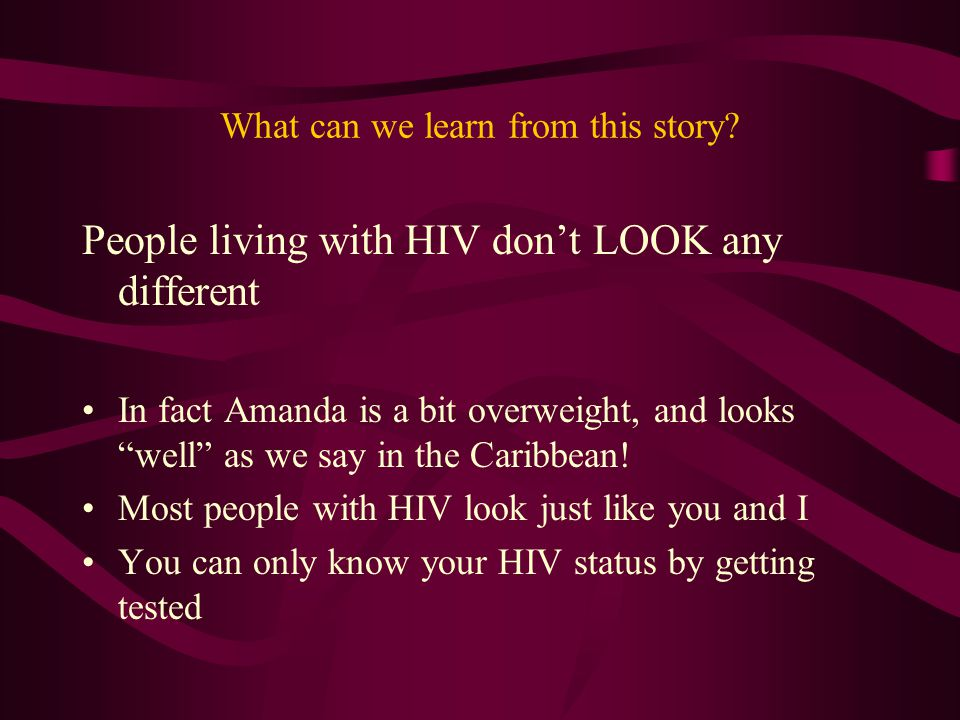 """What can we learn from this story? People living with HIV don't LOOK any different In fact Amanda is a bit overweight, and looks """"well"""" as we say in t"""