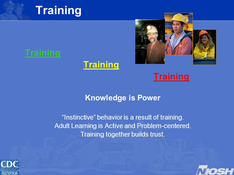 Training Knowledge is Power Instinctive behavior is a result of training.