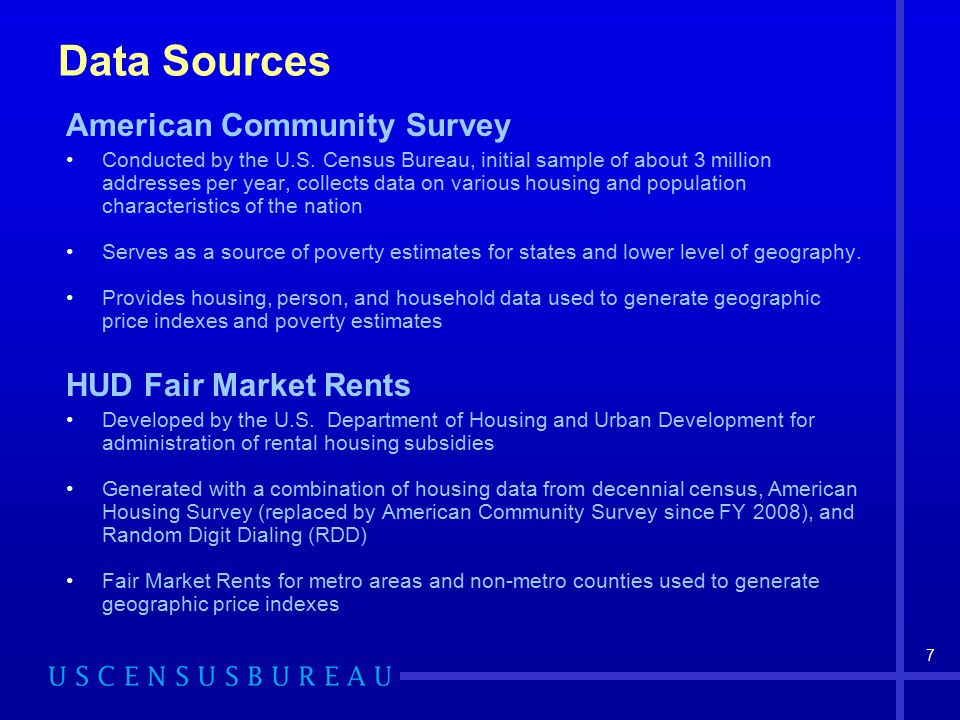 7 Data Sources American Community Survey Conducted by the U.S.