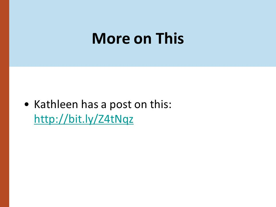 More on This Kathleen has a post on this: http://bit.ly/Z4tNqz http://bit.ly/Z4tNqz