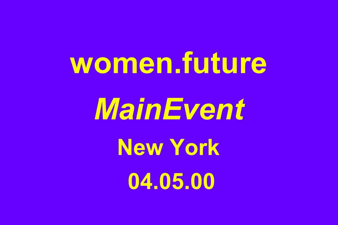 women.future MainEvent New York 04.05.00