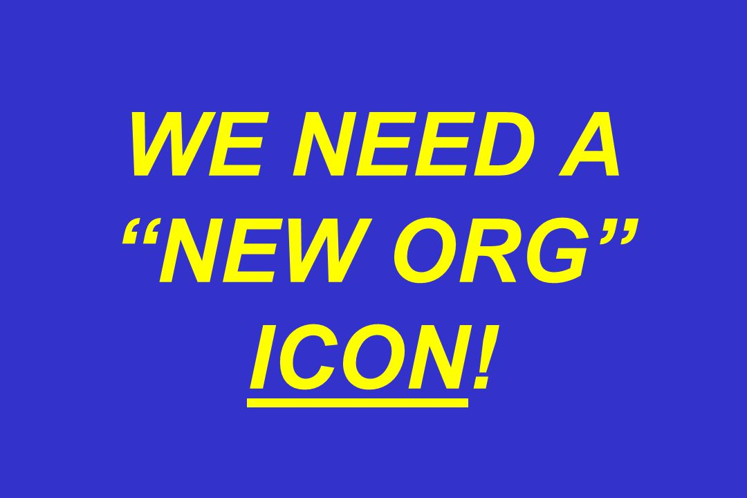 WE NEED A NEW ORG ICON!