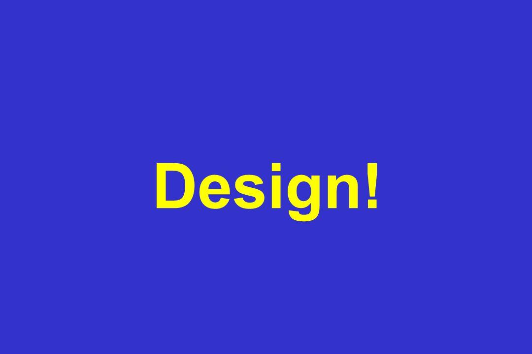 Design!