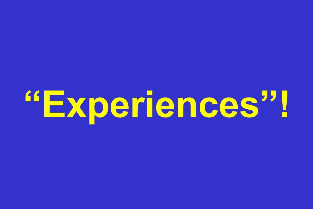 Experiences !