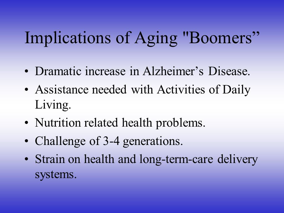Effects of the Baby Boomers 80% of Baby Boomers say they will work in retirement… 40% because they want to; 40% because they have to.