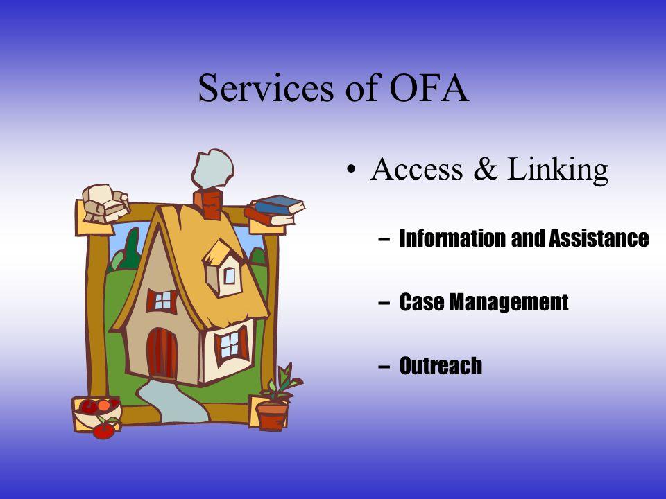 Services of OFA Access & Linking R.O.U.S.E. – Advocacy – Transportation – Escort