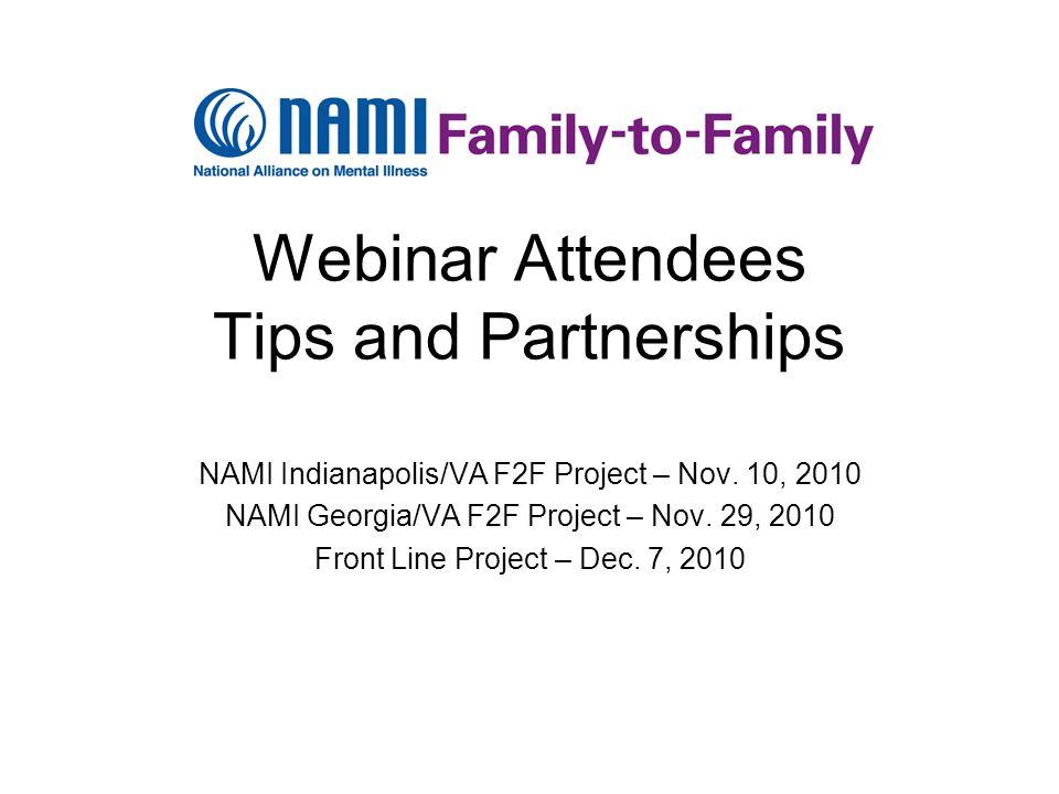 Webinar Attendees Tips and Partnerships NAMI Indianapolis/VA F2F Project – Nov.