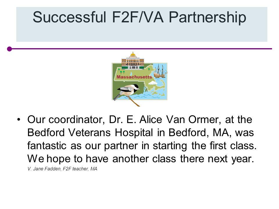 Successful F2F/VA Partnership Our coordinator, Dr.