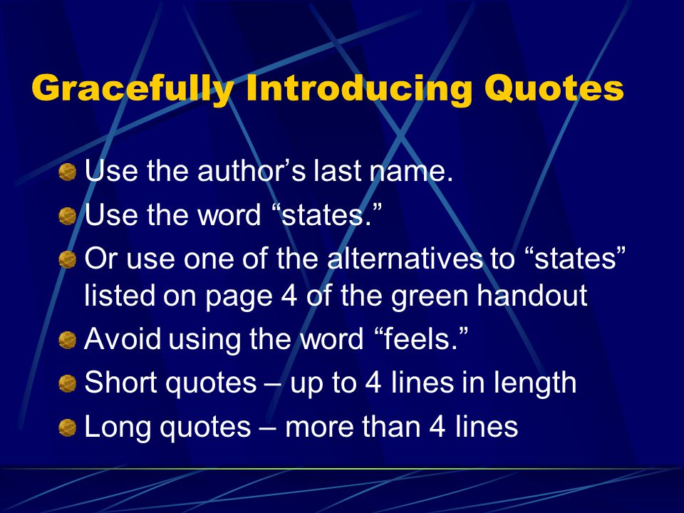 Gracefully Introducing Quotes Use the author's last name.