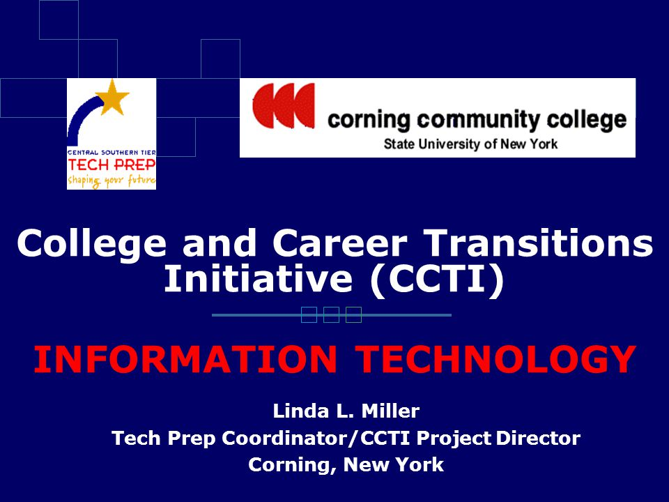 College and Career Transitions Initiative (CCTI) INFORMATION TECHNOLOGY Linda L.