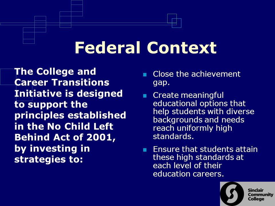 Federal Context Close the achievement gap.