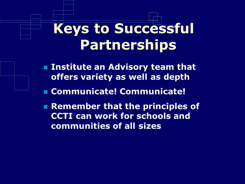 Keys to Successful Partnerships Institute an Advisory team that offers variety as well as depth Communicate.