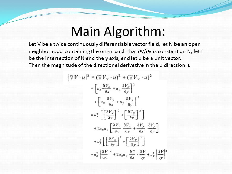 Main Algorithm: Let V be a twice continuously differentiable vector field, let N be an open neighborhood containing the origin such that  V/  y is c