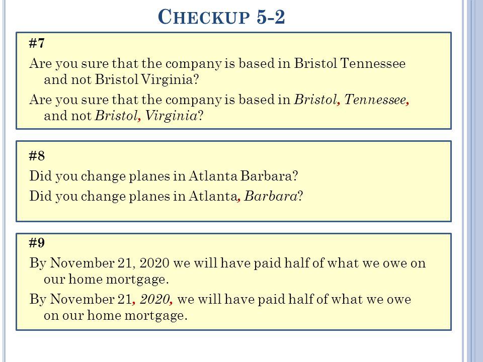 C HECKUP 5-2 #7 Are you sure that the company is based in Bristol Tennessee and not Bristol Virginia.