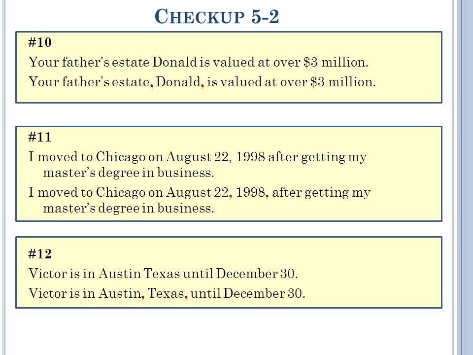 C HECKUP 5-2 #10 Your father's estate Donald is valued at over $3 million.