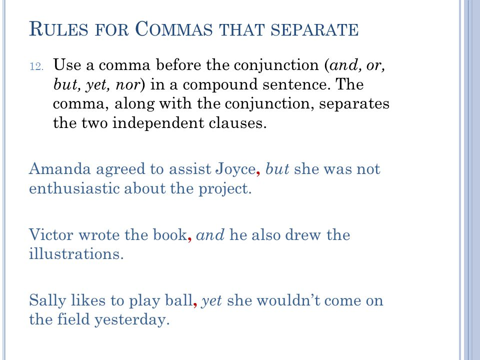 R ULES FOR C OMMAS THAT SEPARATE 12.