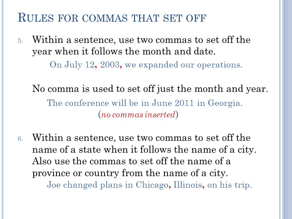R ULES FOR COMMAS THAT SET OFF 5.