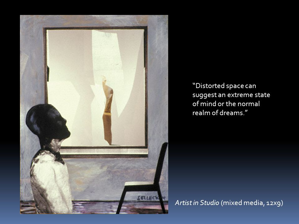 Artist in Studio (mixed media, 12x9) Distorted space can suggest an extreme state of mind or the normal realm of dreams.