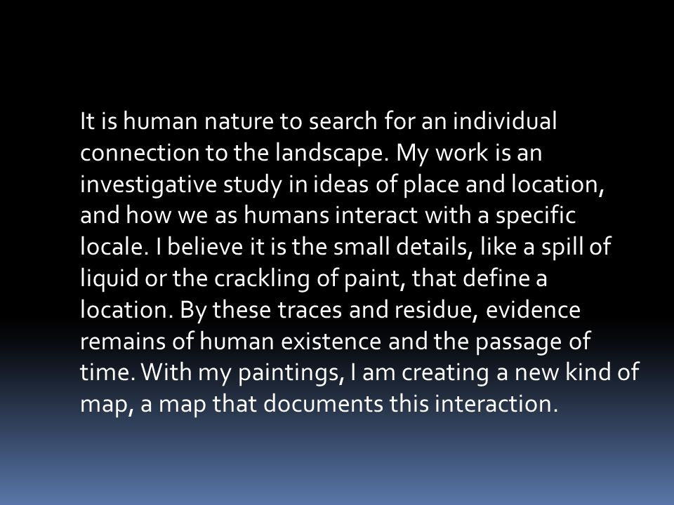It is human nature to search for an individual connection to the landscape.
