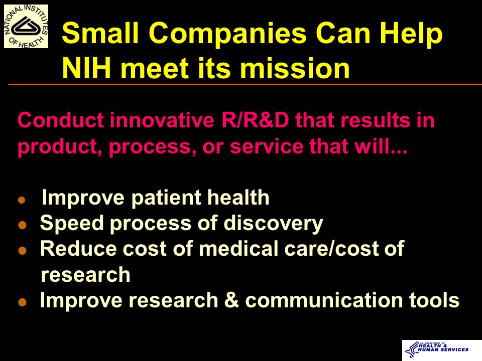 NIH SBIR/STTR FUNDING RATES FISCAL YEAR 2004 (Preliminary) Success Rate (%) 44% 49.2% $631 M SBIR/STTR 20% 973 302 32 59 215 15 37% 18% 37% 49% 39%