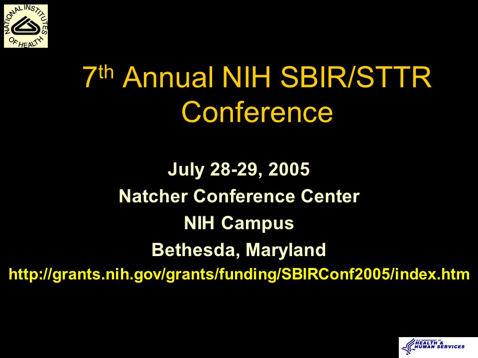 Stay Informed… Listserves  NIH Guide for Grants and Contracts (weekly notification) http://grants.nih.gov/grants/guide/listserv.htm  NIH SBIR/STTR Notification http://grants.nih.gov/grants/funding/listserv.htm