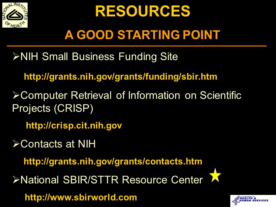 7 th Annual NIH SBIR/STTR Conference July 28-29, 2005 Natcher Conference Center NIH Campus Bethesda, Maryland http://grants.nih.gov/grants/funding/SBIRConf2005/index.htm