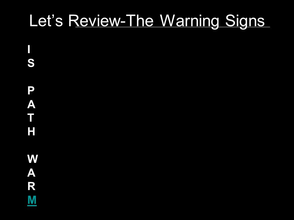 Let's Review-The Warning Signs ISPATHWARMISPATHWARM