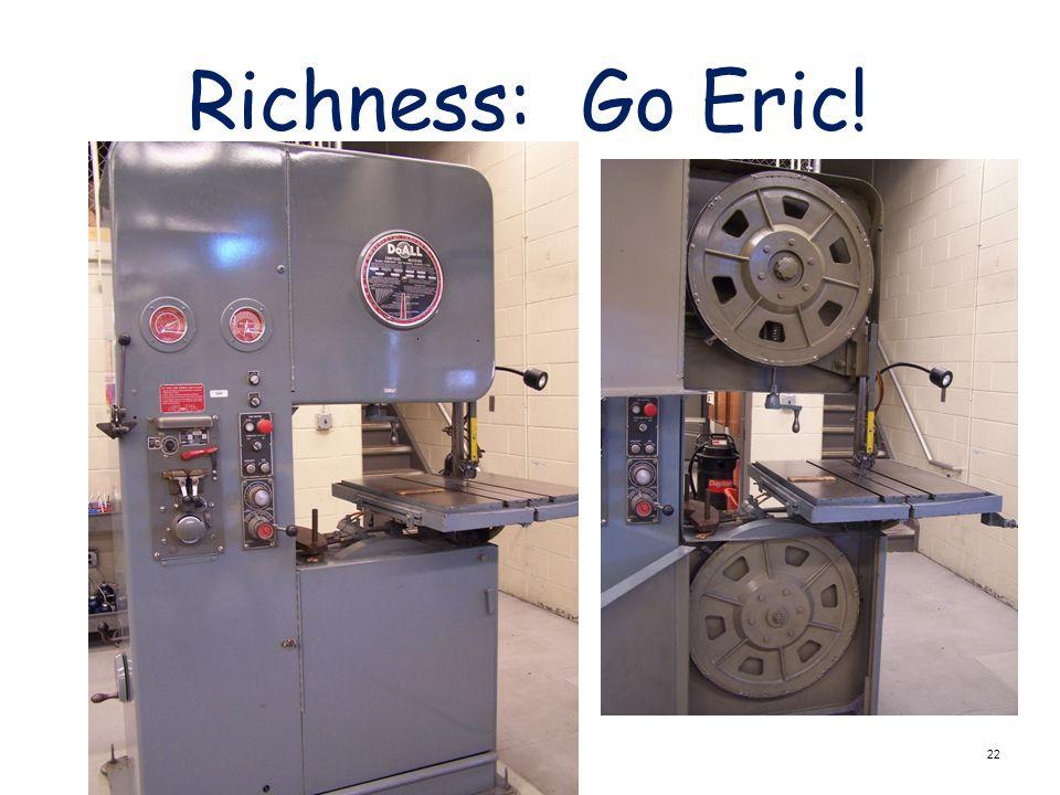 22 Richness: Go Eric!