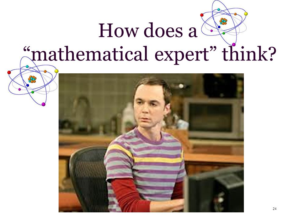 24 How does a mathematical expert think