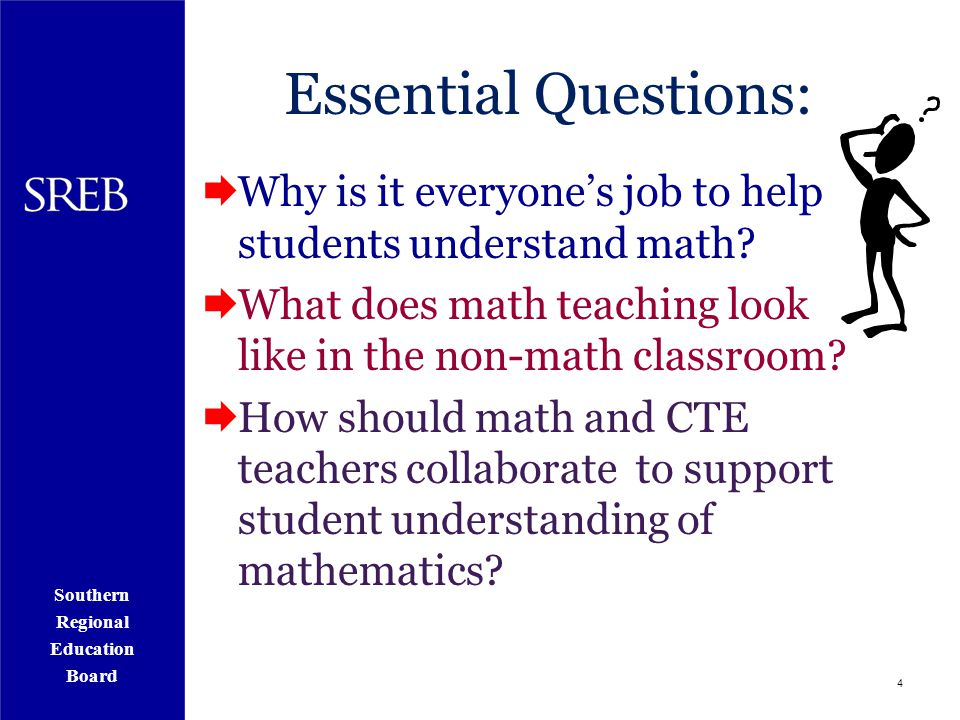 4 Essential Questions:  Why is it everyone's job to help students understand math.