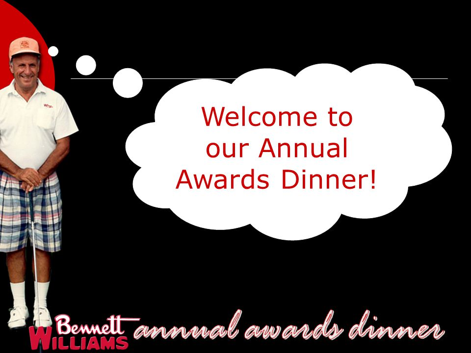 Welcome to our Annual Awards Dinner!