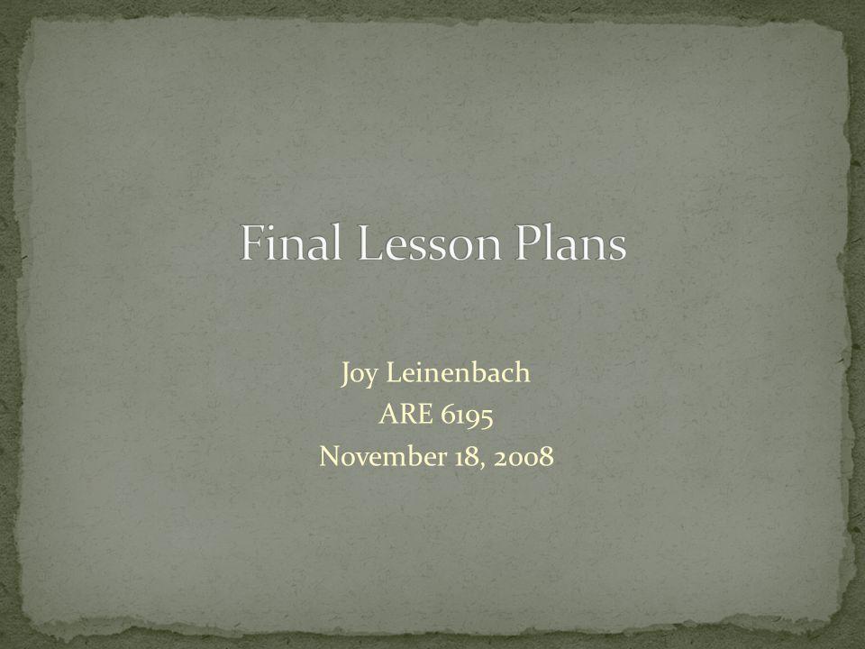 Joy Leinenbach ARE 6195 November 18, 2008