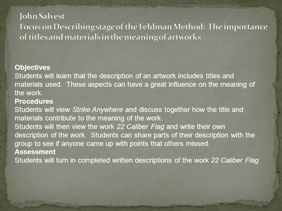 Objectives Students will learn that the description of an artwork includes titles and materials used.