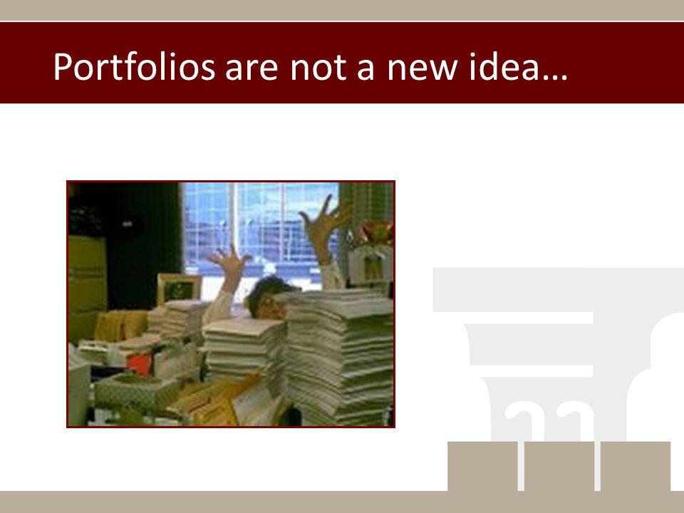Portfolios are not a new idea…