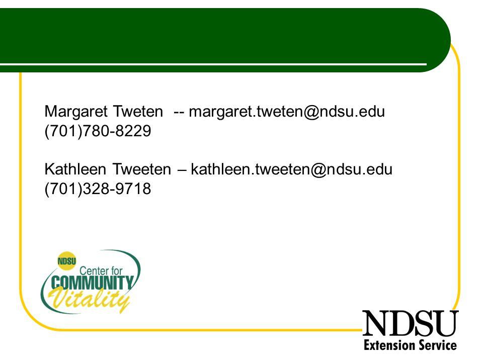 Margaret Tweten -- margaret.tweten@ndsu.edu (701)780-8229 Kathleen Tweeten – kathleen.tweeten@ndsu.edu (701)328-9718