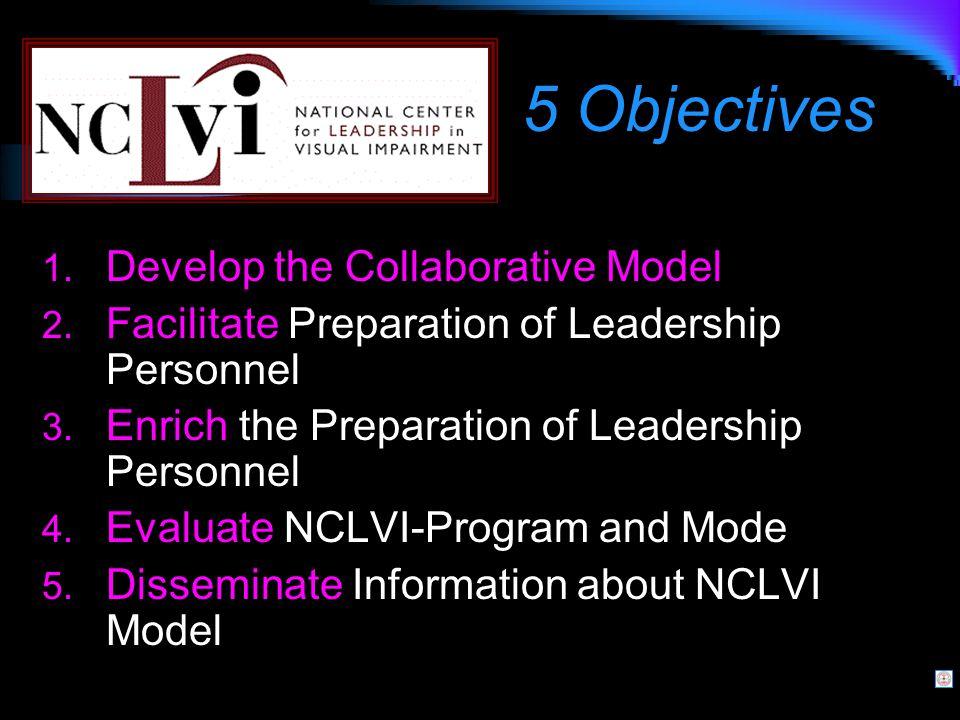 1. Develop the Collaborative Model 2. Facilitate Preparation of Leadership Personnel 3.