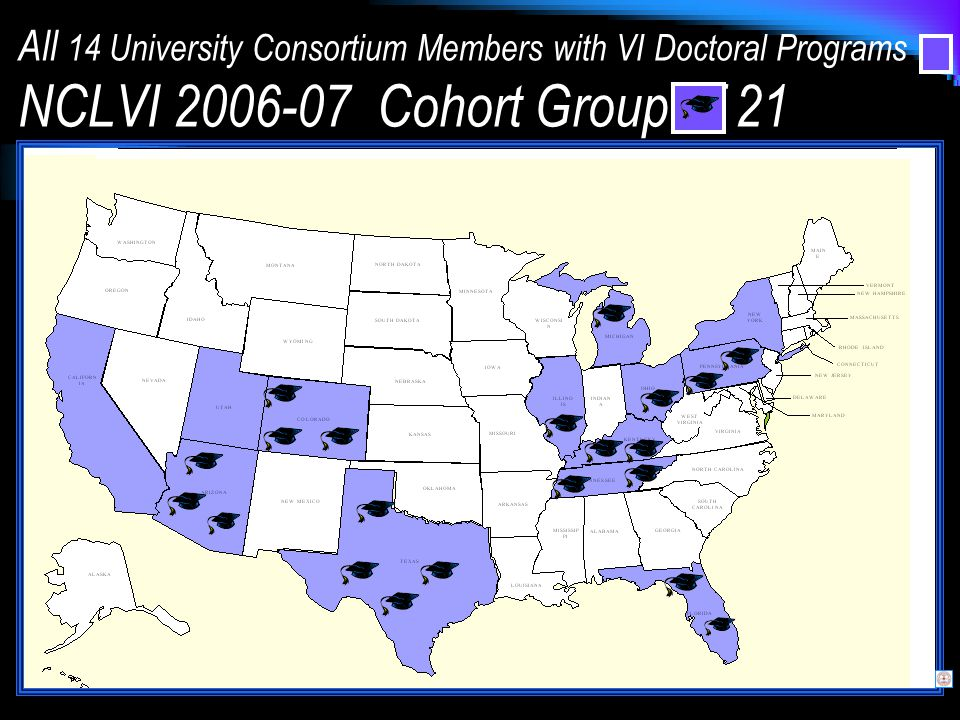 All 14 University Consortium Members with VI Doctoral Programs NCLVI 2006-07 Cohort Group of 21