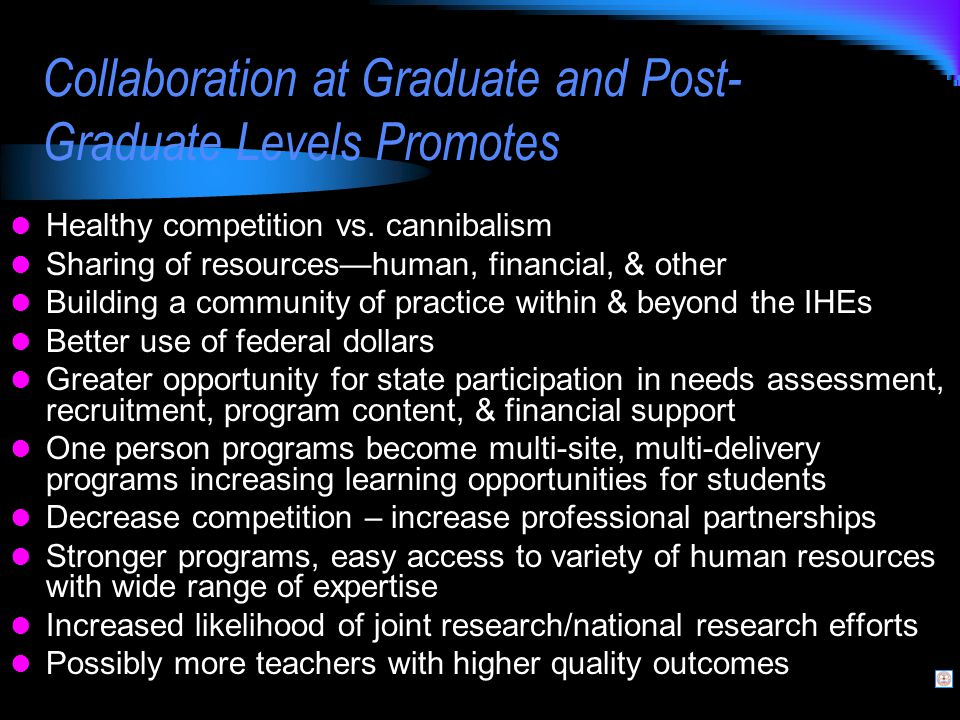 Collaboration at Graduate and Post- Graduate Levels Promotes Healthy competition vs.