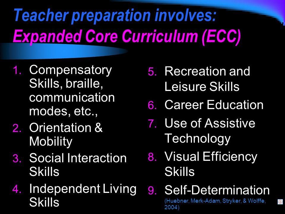 Teacher preparation involves: Expanded Core Curriculum (ECC) 1.