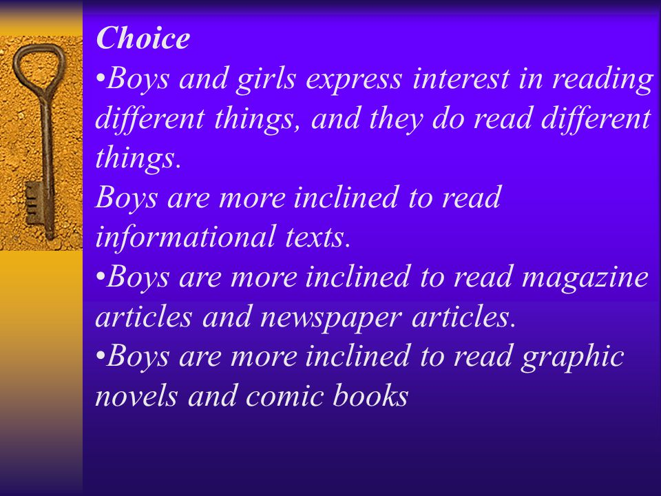 Choice Boys and girls express interest in reading different things, and they do read different things.