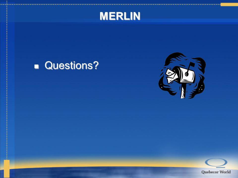 Questions Questions MERLIN