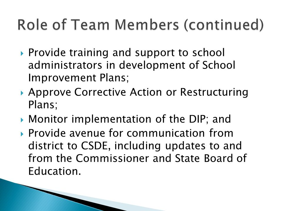  Provide training and support to school administrators in development of School Improvement Plans;  Approve Corrective Action or Restructuring Plans