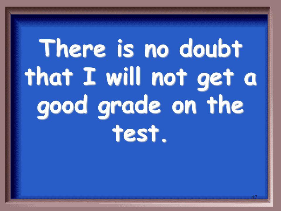 46 Sé que hay un examen mañana.